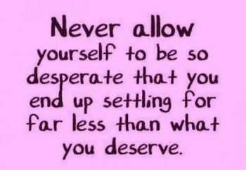 "Never Allow Yourself To Be Desperate!.. For more Thought of the Day articles log onto www.sallycares.com Don't forget to ""Like"" us on #Facebook! #sallycares #health #healthcare #caring #weekend #Friday #Saturday #Sunday #inspire #patients #caregivers #FL #CA #Google #Twitter #Tumblr #Pinterest #LinkedIn #Instagram #desperate #quotes #quote #quoteoftheweek #quoteoftheweekend #OT #therapy #life #sarasotafl"
