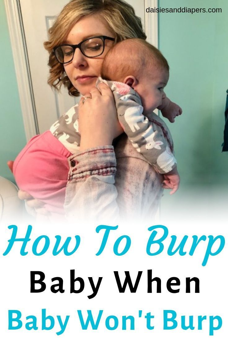Burping Baby Techniques Tips For Burping Newborns How To Burp Baby The Best Way With One Of These Positions Newb Baby Wont Burp Burping Baby Newborn Care