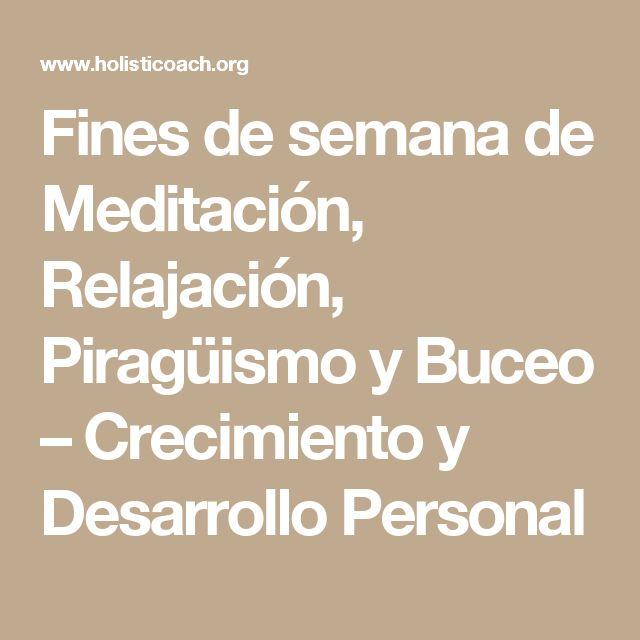 Fines de semana de Meditación, Relajación, Piragüismo y Buceo – Crecimiento y Desarrollo Personal