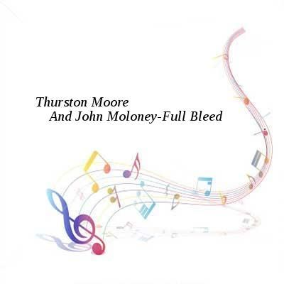 Thurston Moore-And John Moloney-Full Bleed-2015-SNOOK