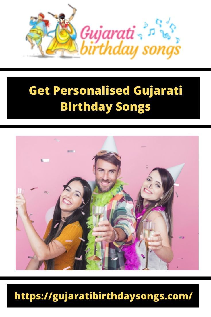 Get Personalized Gujarati Birthday Song For Both Boy Girl From Gujaratibirthdaysongs Which You Can Simply In 2020 Birthday Songs Happy Birthday Song Birthday Songs Mp3