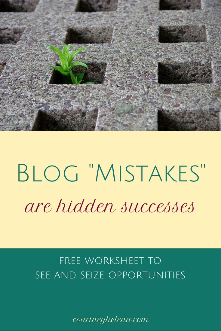 """How Your Blog """"Mistakes"""" Are Really Hidden Successes"""