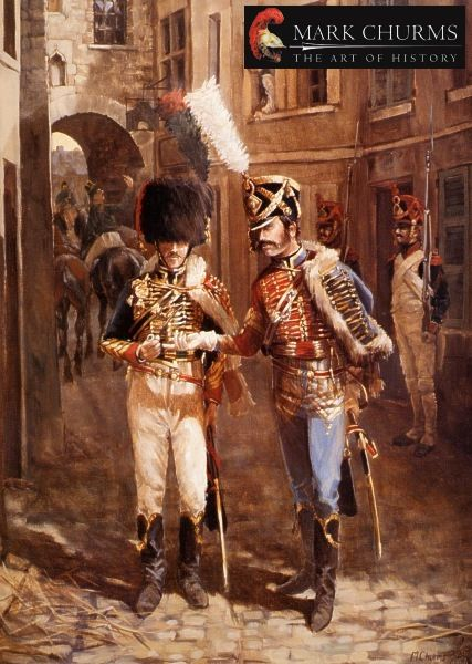 "News from the front"" by Mark Churms. Chasseur a cheval of Napoleon's Guard Cavalry ( left ) discusses the latest information on the French Army's progress during the Austrian campaign of 1809, brought to the town by a fellow captain of the 9th Hussars."