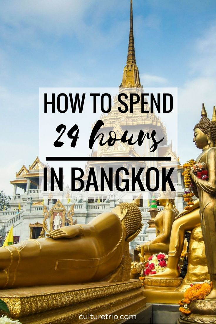 How To Spend 1 Day In Bangkok, Thailand by The Culture Trip