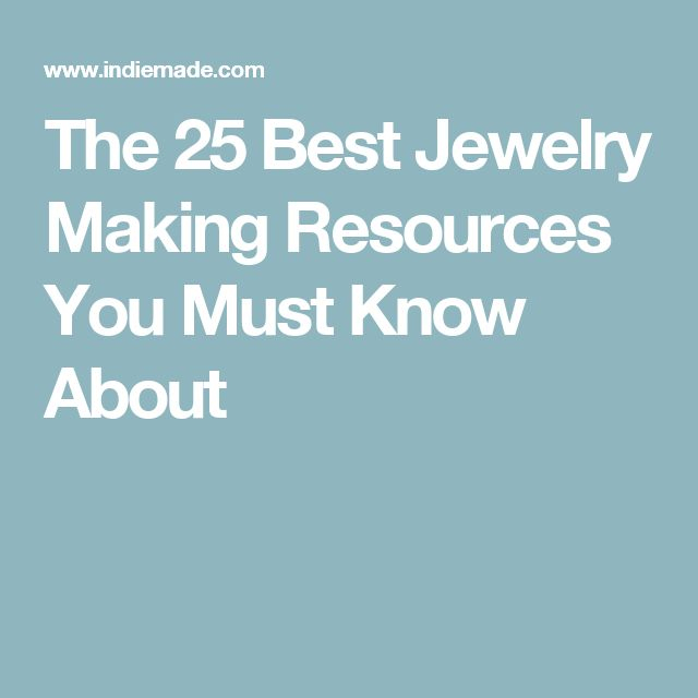 The 25 Best Jewelry Making Resources You Must Know About
