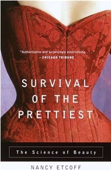 Nancy Etcoff - Survival of the prettiest: The science of beauty