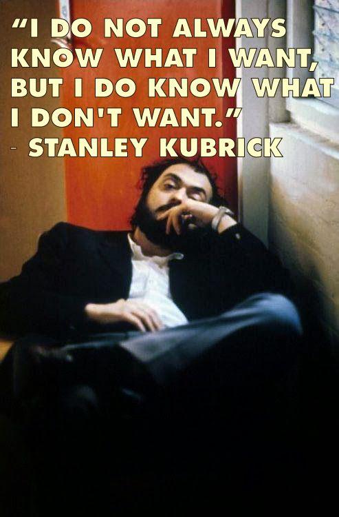Film Director Quotes - Stanley Kubrick - Movie Director Quotes #kubrick