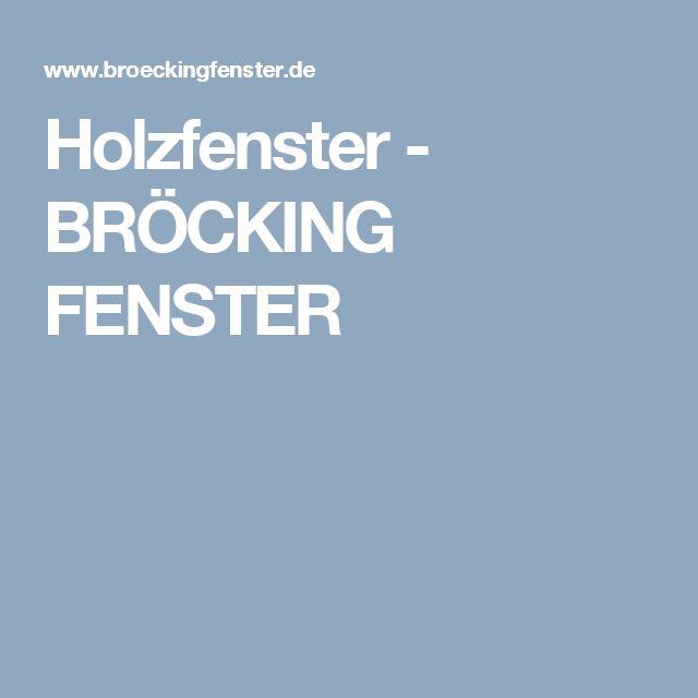 15 besten Holzfenster von BRÖCKING FENSTER Bilder auf Pinterest ...