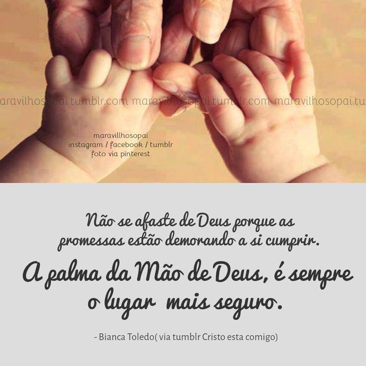 Não se afaste de Deus porque as promessas estão demorando a se cumprir. A palma da mão de Deus é sempre o lugar mais seguro.— Bianca Toledo