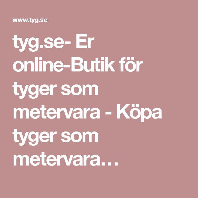 tyg.se- Er online-Butik för tyger som metervara - Köpa tyger som metervara…