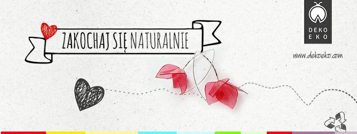 Zakochaj się Naturalnie | http://dekoeko.com/zakochaj-sie-naturalnie/ | Czytaj więcej na www.dekoeko.com