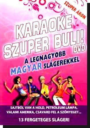 Karaoke Szuper Buli! A legnagyobb magyar slágerekkel (DVD) - Dalnok Kiadó Zene- és DVD Áruház