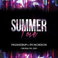 Massivedrum feat. PM AKORDEON - Summer Love (Original Mix) by PM AKORDEON on SoundCloud