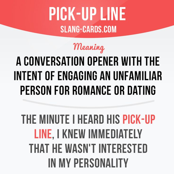 """Pick-up line"" means a conversation starter where the speaker tries to interest someone for romance or dating. Example: The minute I heard his pick-up line, I knew immediately that he wasn't interested in my personality. Get our apps for learning..."