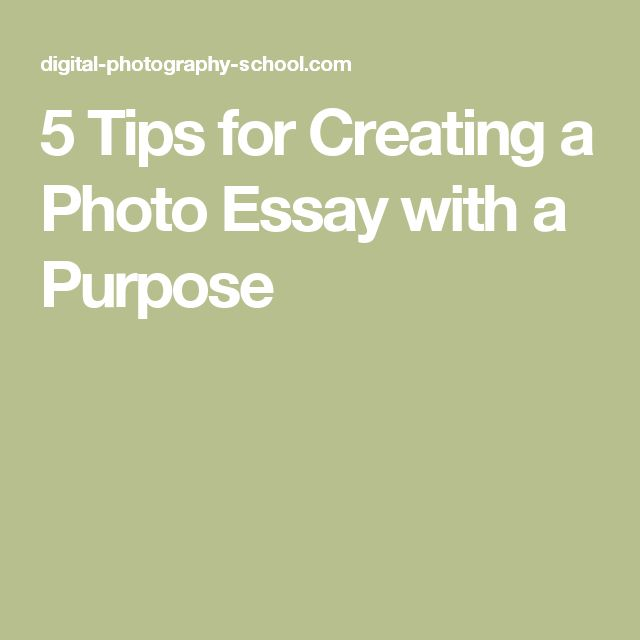 5 Tips for Creating a Photo Essay with a Purpose
