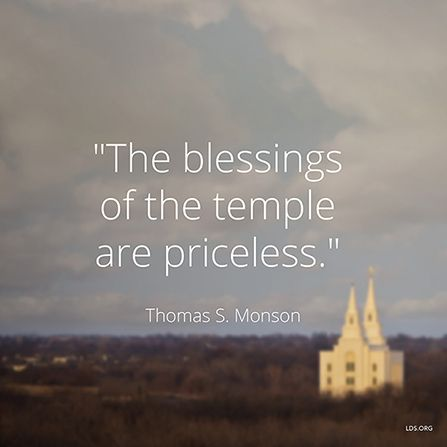 """""""The blessings of the temple are priceless."""" —President Thomas S. Monson, """"Blessings of the Temple."""""""
