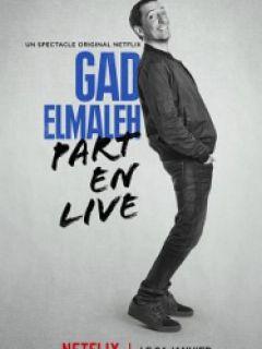 Affiche du film Gad Elmaleh part en live