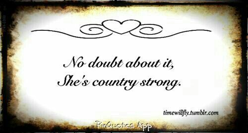 Country Strong Quotes. QuotesGram