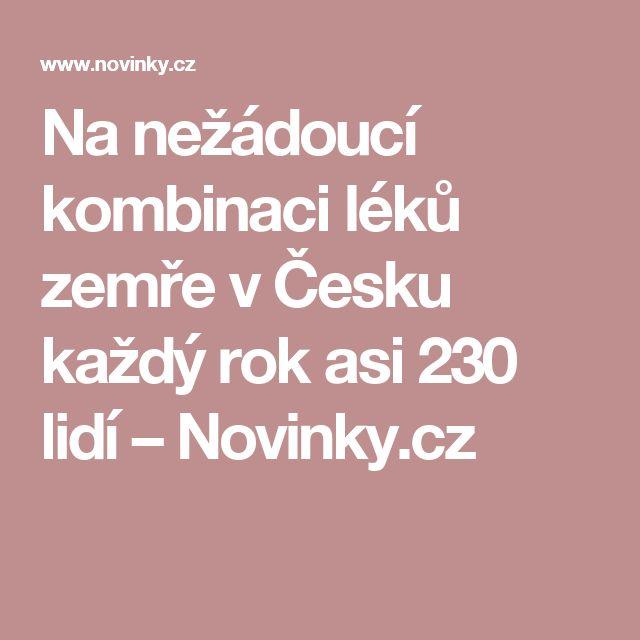 Na nežádoucí kombinaci léků zemře vČesku každý rok asi 230 lidí– Novinky.cz