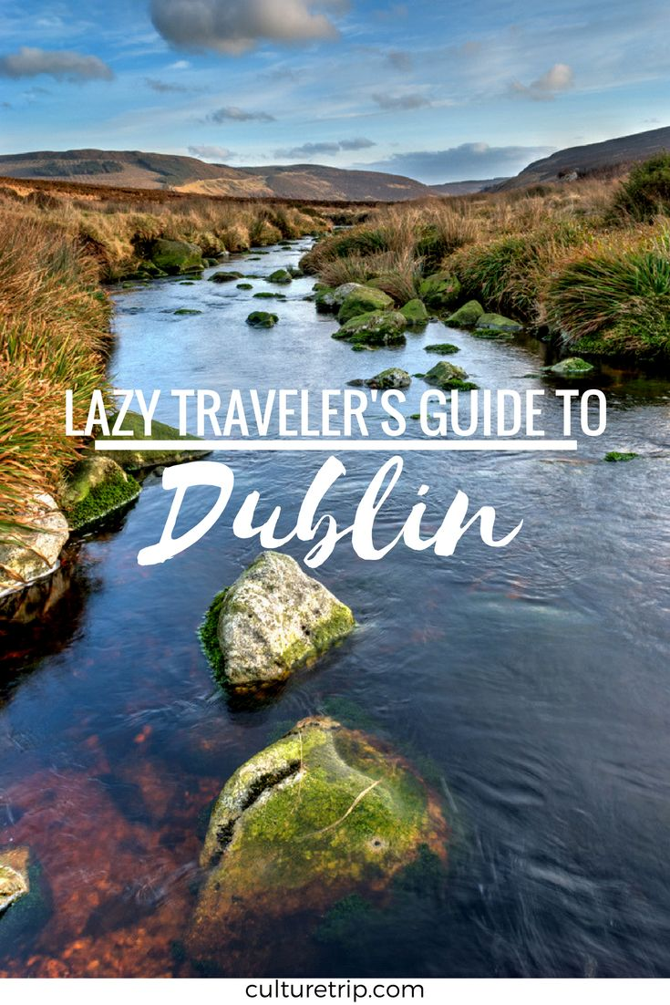 A Lazy Traveller's Guide To Dublin
