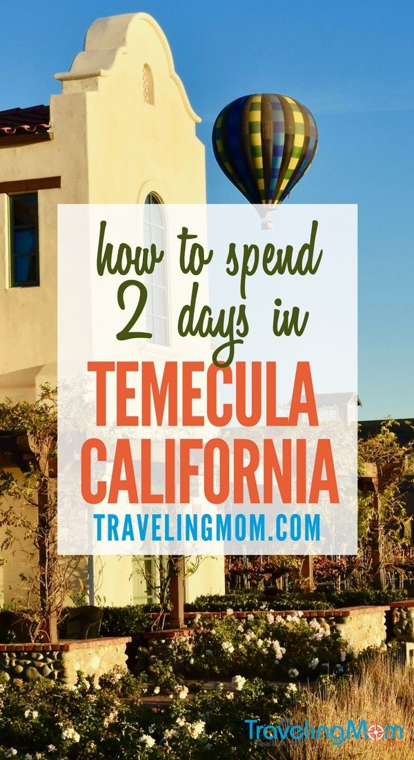 Temecula Wineries and More on a Weekend Trip