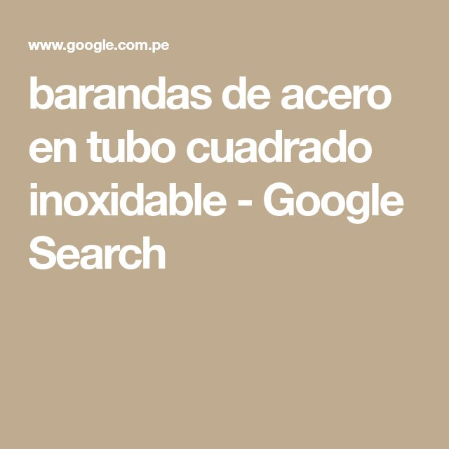 barandas de acero en tubo cuadrado inoxidable - Google Search