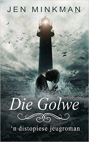 Die Golwe: 'n distopiese jeugroman (Eilandserie Book 2) (Afrikaans Edition), Jen Minkman, Petro Ebersohn - Amazon.com