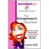 The Successful Gal - The Entrepreneur's Hand Book - Start Your Own Business for Under $200 and Get on the Web (Paperback)By Francine Schill