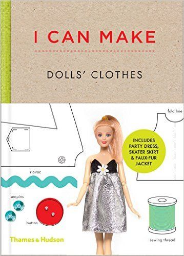 I Can Make Dolls' Clothes: Easy-to-follow patterns to make clothes and accessories for your favourite doll: Amazon.co.uk: Louise Scott-Smith, Georgia Vaux: 9780500650516: Books