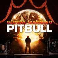 """Global warming, de Pitbull, es un álbum grabado durante su gira mundial, ocupando estudios locales o improvisando estudios de grabación en habitaciones de hotel. Incluye la canción """"Get It Started"""" (con Shakira) y el tema central de la película Men In Black III."""