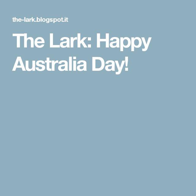 The Lark: Happy Australia Day!