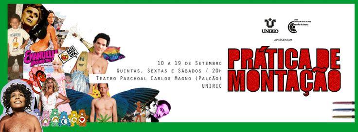 Agenda Cultural RJ: Espetáculo ''PRÁTICA DE MONTAÇÃO'' em curta temporada! de 10 a 19 de setembro no Teatro Paschoal Carlos Magno - UNIRIO - Gratuito!
