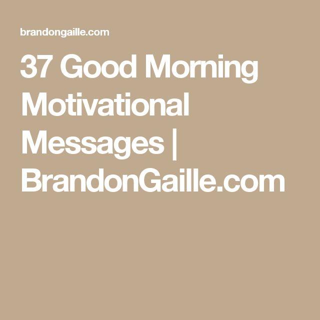 37 Good Morning Motivational Messages   BrandonGaille.com