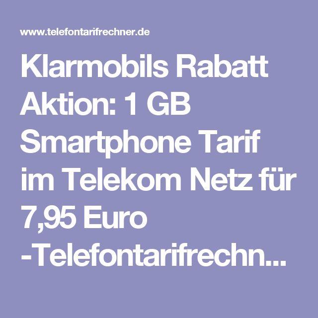Klarmobils Rabatt Aktion: 1 GB Smartphone Tarif im Telekom Netz für 7,95 Euro -Telefontarifrechner.de News