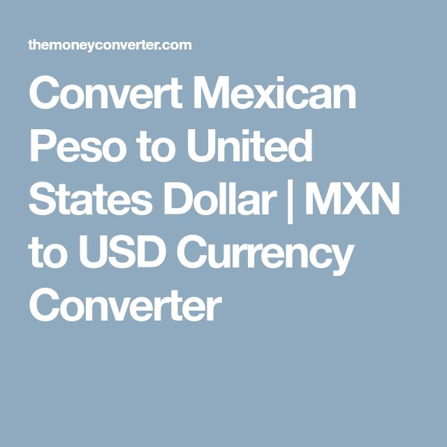 Convert Mexican Peso to United States Dollar | MXN to USD Currency Converter