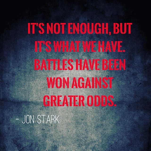 Sometimes what you have has to be enough. #gameofthrones #winteriscoming #battle #enough #sansastark #jonsnow #mindfulness (scheduled via http://www.tailwindapp.com?utm_source=pinterest&utm_medium=twpin&utm_content=post92537507&utm_campaign=scheduler_attribution)