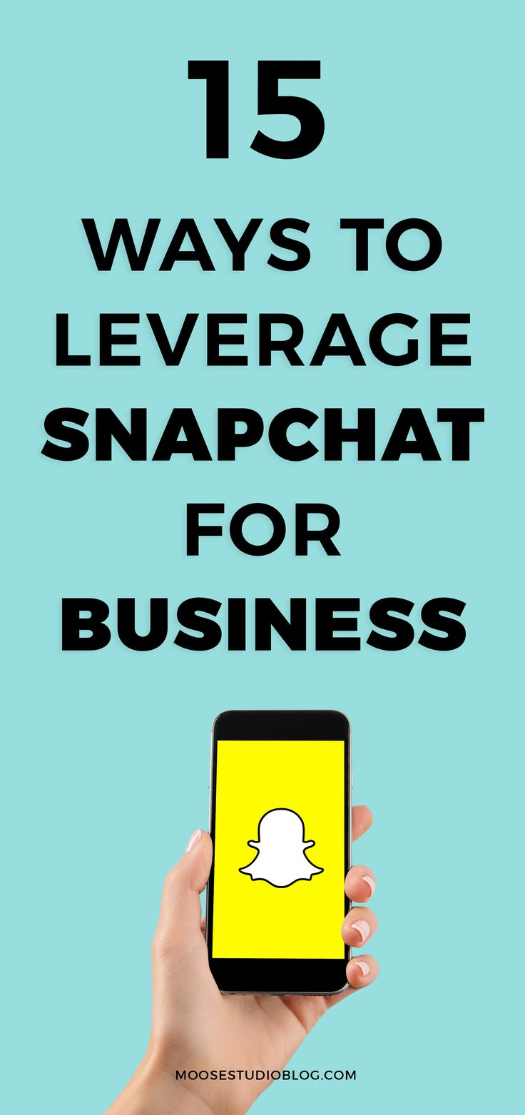 15 Ways To Leverage The Power Of Snapchat Marketing For Business