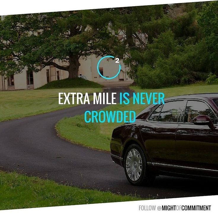 Go extra mile. Follow @mightofcommitment for #motivation #quotes #memes