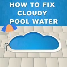 Best 25 Cloudy Pool Water Ideas On Pinterest Pool Cleaning Doughboy Pool And Above Ground