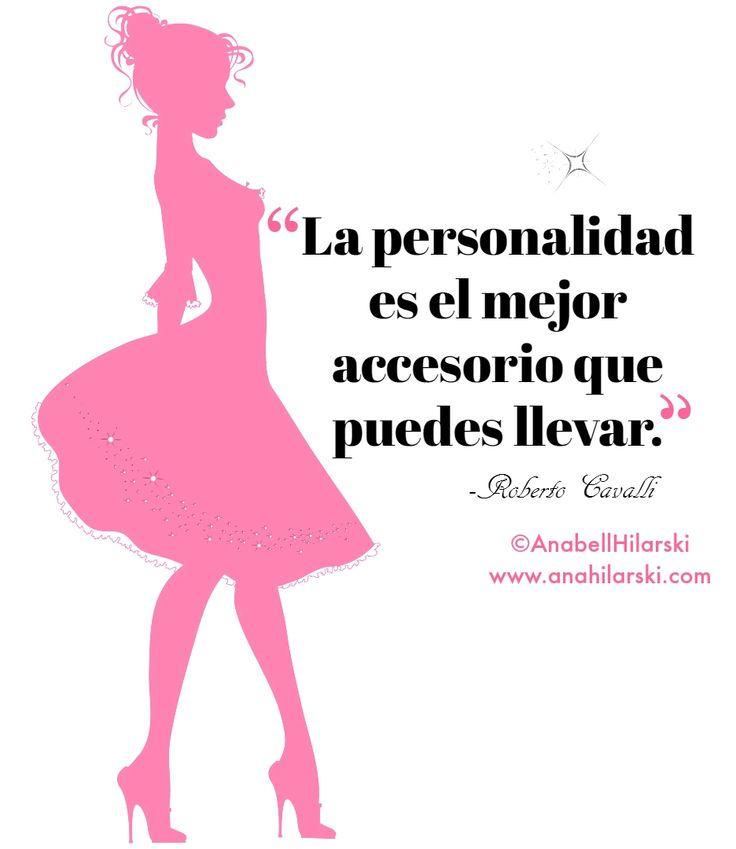 La personalidad es el mejor accesorio que puedes llevar. -Roberto Cavalli…