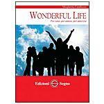 Wonderful life. Per caso, per amore, per amicizia