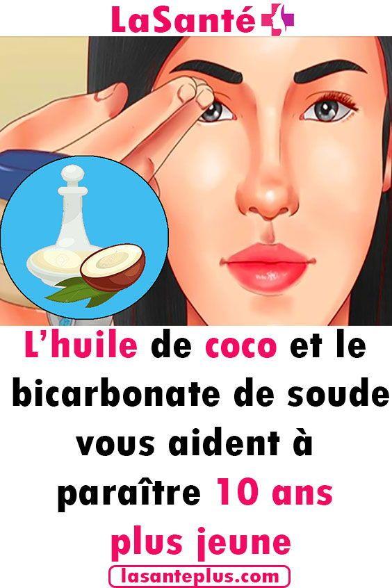 L'huile de coco et le bicarbonate de soude vous aident à paraître 10 ans plu…