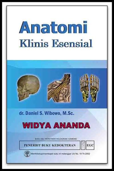Anatomi Klinis Esensial   S Wibowo,   Ukuran Buku15,5 x 24,0 Cm  ISBN979-044-504-8 Tahun Terbit2014 Jumlah Halaman xiii + 242 (1,0 Cm)