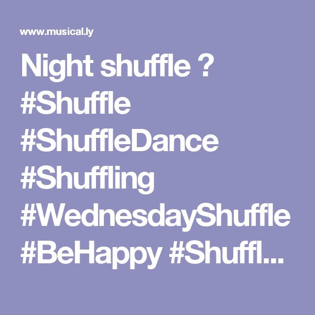 Night shuffle 🌙 #Shuffle #ShuffleDance #Shuffling #WednesdayShuffle #BeHappy #ShuffleEveryDay #Dance