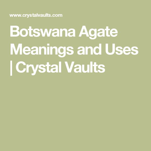 Botswana Agate Meanings and Uses | Crystal Vaults