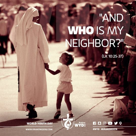 SUNDAY GOSPEL, LUKE 10:25-37  Do you know who is your neighbor? And who needs your help?
