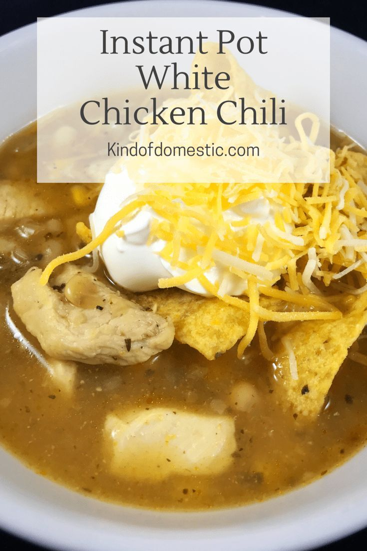 White Chicken Chili in the Instant Pot - Kind of Domestic