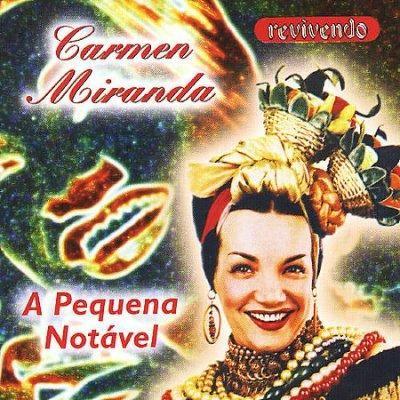 Carmen Miranda - Pequena Notavel