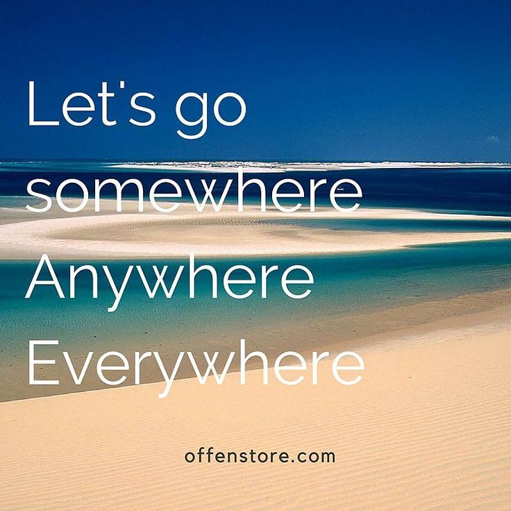 Travel Inspiration | Let's go somewhere. Anywhere. Everywhere. #offenstore #travelquotes #qotd #traveloffen