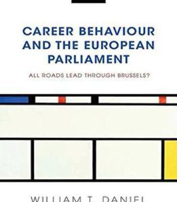 Career Behaviour And The European Parliament: All Roads Lead Through Brussels? PDF